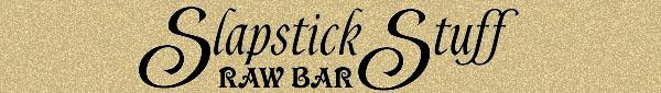 Store Logo SlapstickStuff RAW Bar